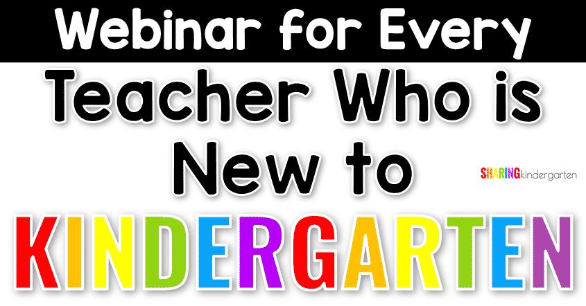 Webinar for Every Teacher Who is New to Kindergarten