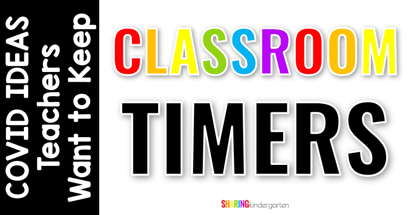 Covid ideas teachers want to keep going: Classroom Timers